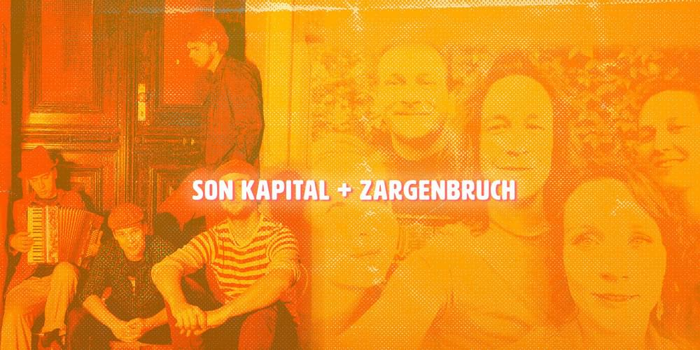 Tickets Son Kapital & Zargenbruch, + Aftershowparty in Berlin