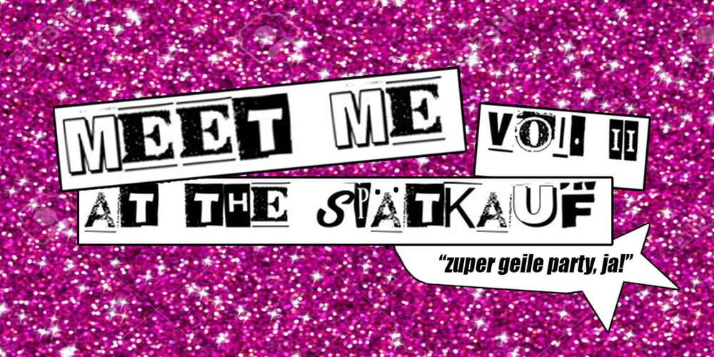 Tickets Meet me at the Spätkauf Vol. II, The Feminists, The Photsans, X Raiders in Berlin