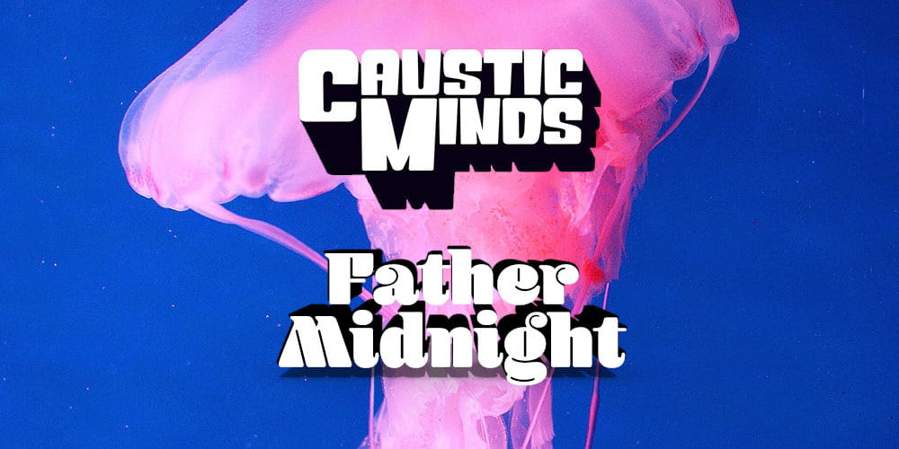 Tickets Caustic Minds & Father Midnight,  in Berlin
